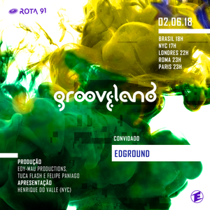 Rota 91 - 02/06/2018 - DJ convidado Edground (Grooveland)