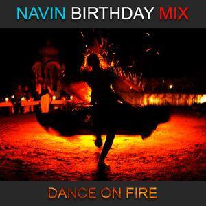 NAVIN - DANCE ON FIRE (BIRTHDAY MIX)