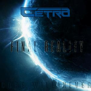 Cetra - Final Reality (Hardcore Reality III) (2019)