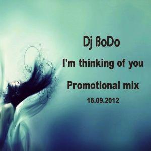 Dj BoDo - I'm thinking of you (Promotional mix 16.09.2012)