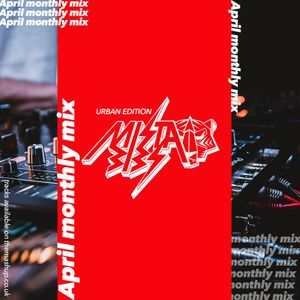 TheMashup April 2021 Monthly Mix By Mista Bibs (Urban Edition)
