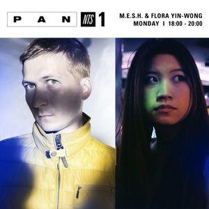 PAN w/ M.E.S.H. & Flora Yin-Wong - 6th November 2017