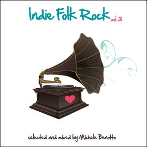 IndieFolkRockVol.3 - selected and mixed by Michele Benotto