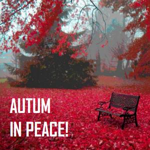 AUTUM IN PEACE