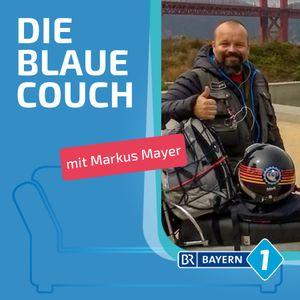 Markus Mayer Abenteurer By Blaue Couch Bayern 1 Mixcloud