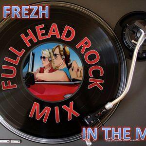 Dj Frezh - Full Head Rock Mix