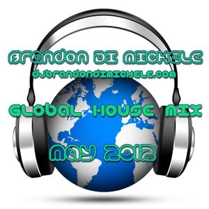 Brandon Di Michele - Global House Mix - May 2012