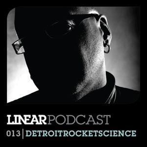 Linear Podcast | 013 | Detroitrocketscience