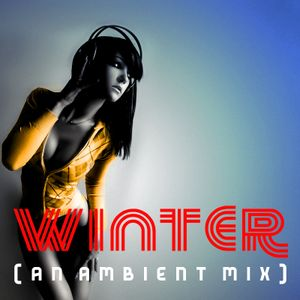 Winter (Ambient Mix) 2017