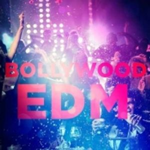 EDM style Bollywood Mix