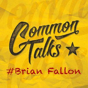 CT010: Brian Fallon im Interview