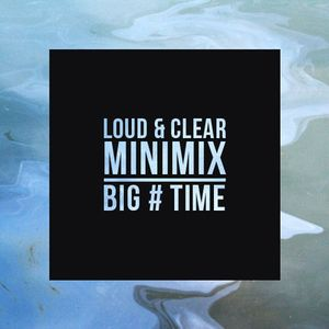 Big#Time - Loud&Clear minimix
