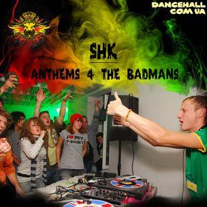 Shk - Anthems 4 The Badmans