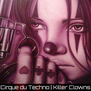 Cirque du Techno  |  Killer Clowns