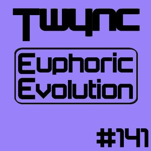 Twync presents Euphoric Evolution 141