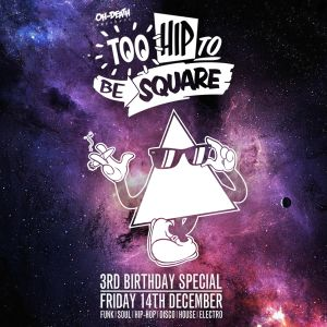 Too Hip To Be Square 3rd Birthday Mix (Mixed By Oh-Death)