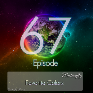 Butterfly - Favorite Colors Episode 067 (19.01.2013)