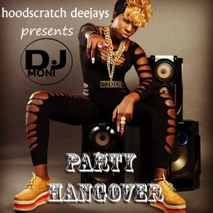 #DEEJAY MONI PARTY HANGOVER