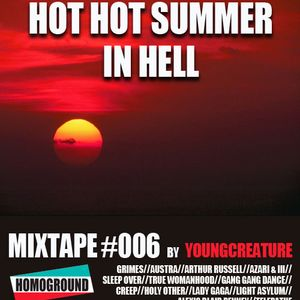 #MIXTAPE006 - Hot Hot Summer in Hell by Young Creature
