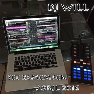 Dj Will - Set Remember Abril 2016