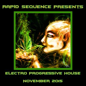 Rapid Sequence Presents Electro Progressive House November 2015