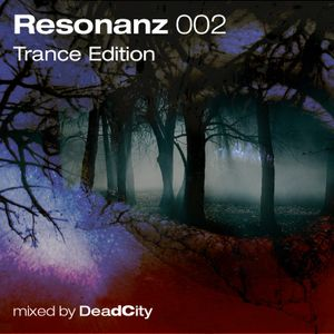 Resonanz 002 - Trance Edition mixed by DeadCity