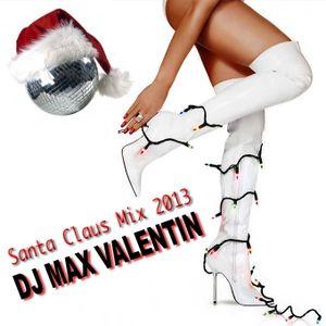 DJ Max Valentin - Santa Claus Mix 2013