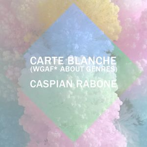 CARTE BLANCHE (WGAF* ABOUT GENRES)