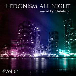 Hedonism All Night Vol.01 - Underground Sets