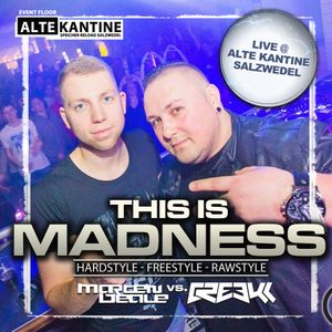CREEK vs. MARTEN BEALE Live @ Alte Kantine Salzwedel (This is Madness - Event)