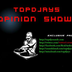 Topdjays - Opinion Show episode 30