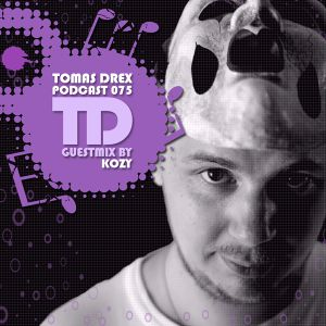Tomas Drex PODCAST 075 - guestmix by KoZY