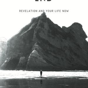 Living the End: Revelation 2-3