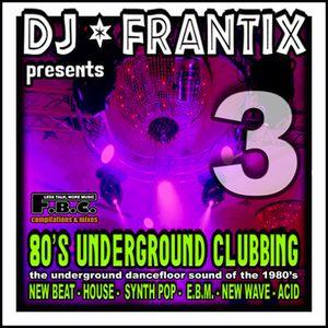 80's Underground Clubbing # 3