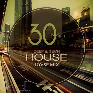 Thirty-min Deep & Tech House