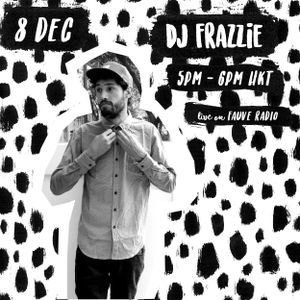 12.08.17 Fauve Radio - DJ Frazzie Fraz Show: with Nick Cage