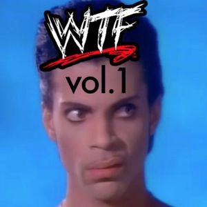 WTF?!! Mix Volume 1