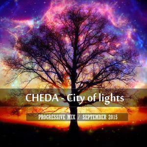 CHEDA - City of lights // PROGRESSIVE MIX / SEPTEMBER 2015