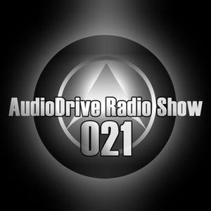 AudioDrive Radio Show 021