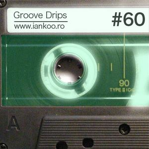 Groove Drips episode 60