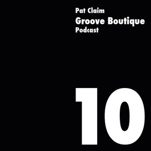 Groove Boutique Podcast 10