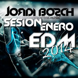 Sessión EDM Enero 2014 Dj Jordi Bosch