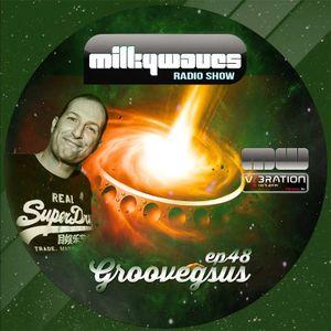 Milkywaves - EP48 - Groovegsus