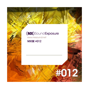 MX Sound Exposure´s Podcast Episode 012