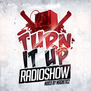 Magneticz - Turn It Up Radioshow #001