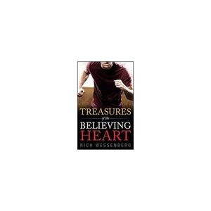 Treasures of the Believing Heart Author Rich Wennberg