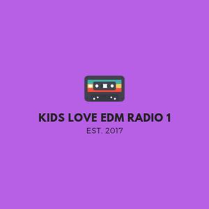 Kids Love EDM Radio 1 Episode 8