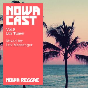 """Nowa Cloudcast vol 6 - """"Luv Tunes"""" selected & mixed by Luv Messenger"""