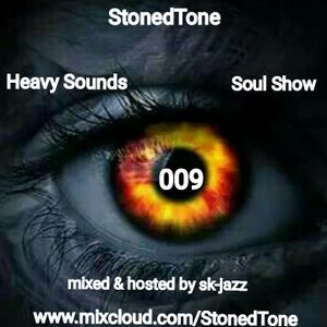StonedTone Heavy Sounds Soul Show 009 (Mixed & Hosted by SK-Jazz)
