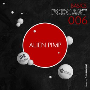 BASICS Podcast 006 - Alien Pimp